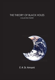 The Theory of Black Holes ebook by Edward St Amant