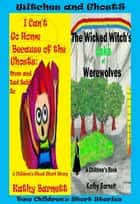 Witches and Ghosts: 2 Children's Short Stories [Preteen Ages 9-12] ebook by Kathy Barnett