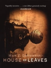 House of Leaves ebook by Mark Z. Danielewski