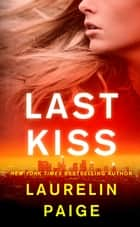Last Kiss - A Novel ebook by
