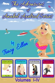 The Adventures of Anabel Axelrod (Volumes I-IV) ebook by Tracy Ellen