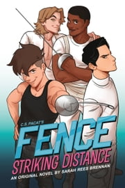 Fence: Striking Distance ebook by Sarah Rees Brennan, Johanna The Mad, C.S. Pacat