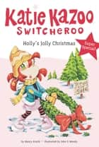 Holly's Jolly Christmas ebook by Nancy Krulik, John and Wendy