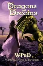 Dragons and Dreams ebook by Marla Todd, WPaD, J. Harrison Kemp,...