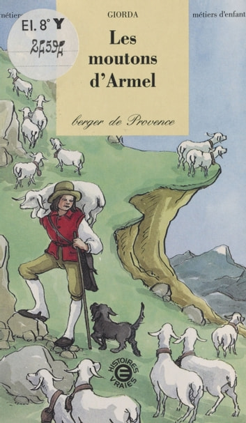 Les moutons d'Armel, berger de Provence ebook by Giorda