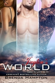 Jaylin's World: Dare to Live in It ebook by Brenda Hampton