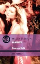 Vanished (Mills & Boon Intrigue) (Nocturne, Book 34) ebook by Maureen Child