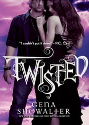 Twisted (An Intertwined Story, Book 3) ebook by Gena Showalter