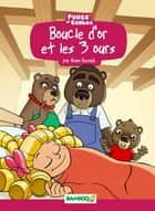 Boucle d'or et les 3 ours ebook by Bruno Bessadi, Hélène Beney-Paris
