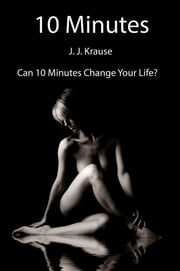 10 Minutes ebook by J. J. Krause