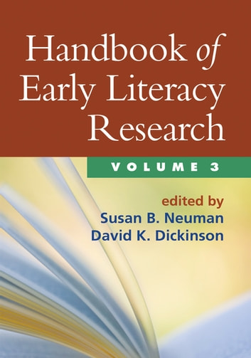 Handbook of Early Literacy Research, Volume 3 ebook by