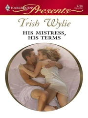 His Mistress, His Terms ebook by Trish Wylie