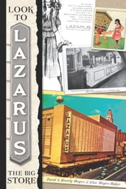 Look to Lazarus - The Big Store ebook by David Meyers,Beverly Meyers,Elise Meyers Walker