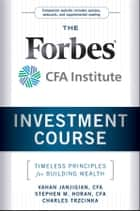 The Forbes / CFA Institute Investment Course ebook by Vahan Janjigian,Stephen M. Horan,Charles Trzcinka