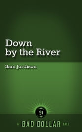 Down By The River ebook by Sam Jordison