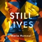 Still Lives - A Novel audiobook by Maria Hummel