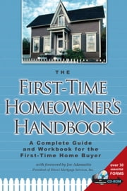 The First-Time Homeowner's Handbook - A Complete Guide and Workbook for the First Time Home Buyer ebook by Co, Atlantic Publishing