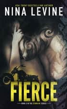 Fierce - Storm MC, #2 ebook by Nina Levine