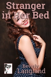 Stranger in Her Bed ebook by Beverly Langland