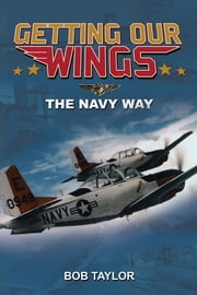 Getting Our Wings ebook by Bob Taylor