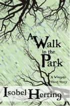 A Walk in the Park ebook by Isobel Herring