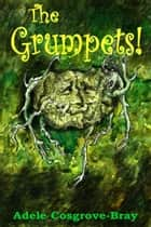 The Grumpets ebook by Adele Cosgrove-Bray