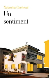 Un sentiment ebook by Natascha Cucheval