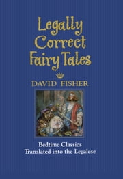 Legally Correct Fairy Tales ebook by David Fisher