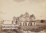 A Forgotten Empire: Vijayanagar: a Contribution to the History of India ebook by Robert Sewell