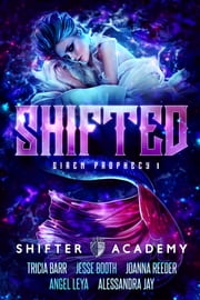 Shifted - The Siren Prophecy Book 1 ebook by Tricia Barr, Joanna Reeder, Jesse Booth,...