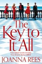 The Key to It All ebook by Joanna Rees
