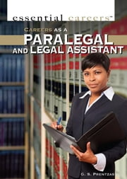 Careers as a Paralegal and Legal Assistant ebook by Prentzas, G. S.