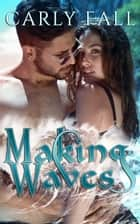 Making Waves ebook by Carly Fall