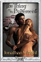 The Thing in The Basement (Rituals) ebook by Jonathan Wright