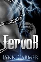 Fervor: The Fervor Chronicles Book 1 ebook by Lynn Carmer