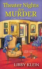 Theater Nights Are Murder ebook by Libby Klein