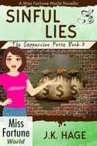 Sinful Lies (Book 2) - Miss Fortune World: The Cappuccino Posse, #2 電子書 by J.K. Hage