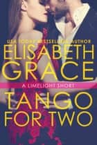 Tango For Two ebook by Elisabeth Grace