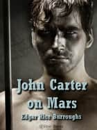 John Carter of Mars ebook by Edgar Rice Burroughs