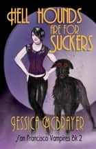 Hell Hounds are for Suckers ebook by Jessica McBrayer