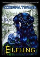 Elfling (U.S. Edition) ebook by Corinna Turner