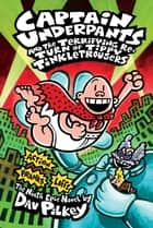 Captain Underpants and the Terrifying Return of Tippy Tinkletrousers ebook by Dav Pilkey, Dav Pilkey