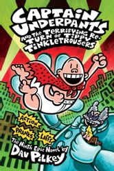Captain Underpants and the Terrifying Return of Tippy Tinkletrousers ebook by Dav Pilkey