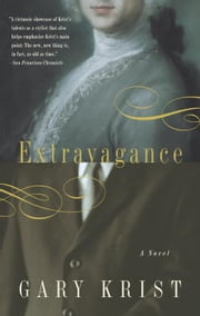 Extravagance - A Novel ebook by Gary Krist