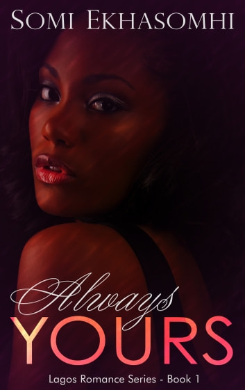 Always Yours ebook by Somi Ekhasomhi