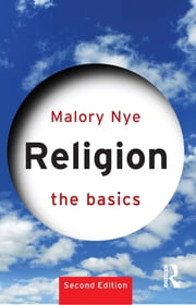 Religion: The Basics ebook by Malory Nye