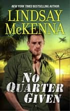 No Quarter Given ebook by Lindsay McKenna