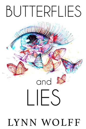 Butterflies and Lies ebook by Lynn Wolff