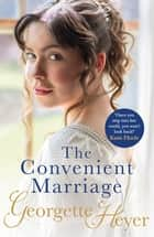 The Convenient Marriage - A sparkling Regency romance from the classic author ebook by