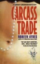 Carcass Trade ebook by Noreen Ayres